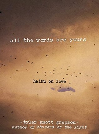 All the Words Are Yours: Haiku on Love
