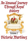 An Unusual Journey Through Royal History, Volume I (Unusual History, #1)