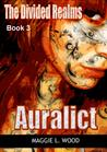 Auralict (The Divided Realms, #3)
