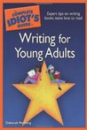 The Complete Idiot's Guide to Writing for Young Adults