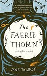 The Faerie Thorn and other stories by Jane Talbot
