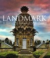 Landmark: A History of Britain in 50 Buildings - 50 Years of the Landmark Trust