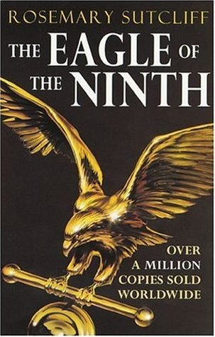 The Eagle of the Ninth by Rosemary Sutcliff — Reviews, Discussion ...