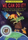 We Can Do It!: A Problem Solving Graphic Novel Guide for General Physics
