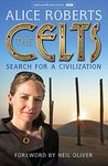 The Celts by Alice  Roberts