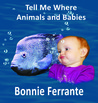 Tell Me Where: Animals and Babies