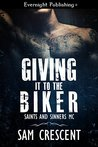 Giving It to the Biker (Saints and Sinners MC, #1)