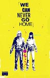 We Can Never Go Home Volume 1 by Matthew Rosenberg