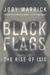 Black Flags: The Rise, Fall, and Rebirth of the Islamic State