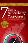 7 Steps to Supercharge Your Career: Executive Insights to Move Up Fast