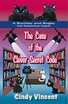 The Case of the Clever Secret Code (A Buckley and Bogey Cat Detective Caper) (The Buckley and Bogey Cat Detective Capers)