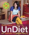 UnDiet: Break the Rules, Make Love in the Kitchen, and Live the Life of Your Dreams