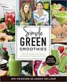 Simple Green Smoothies with Jen and Jadah: The Radically Easy Way to Lose Weight, Increase Energy, and Be Happier in Your Body
