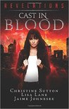 Cast in Blood (Revelations Series, #1)