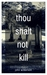 Thou Shalt Not Kill: A Chri...