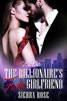 The Billionaire's Fake Girlfriend - Part 1