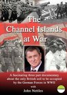 The Channel Islands At War
