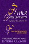 Father Dance Encounters