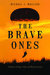 The Brave Ones: A Memoir of Hope, Pride, and Military Service