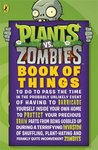 Plants vs. Zombies: Book of Things (to Do to Pass the Time in the Probably Unlikely Event of Having to Barricade Yourself Inside Your Own Home During ... and Frankly Quite Inconvenient Zombies)