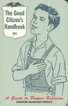 The Good Citizen's Handbook: A Guide to Proper Behavior