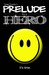Prelude to a Hero (Chronicles of a Hero, #1)