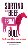 Sorting the Beef from the Bull: The Science of Food Fraud Forensics