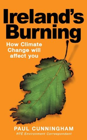 Ireland's Burning: How Climate Change Will Affect You