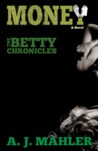 Money (The Betty Chronicles, #1)