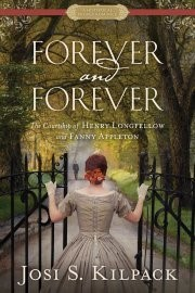 Forever and Forever: The Courtship of Henry Longfellow and Fanny Appleton (Historical Proper Romance #1)