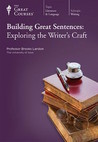 Building Great Sentences: Exploring the Writer's Craft