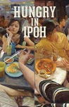Hungry in Ipoh