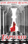 Captured (The Divided Realms, #1)