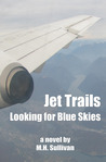 Jet Trails: Looking for Blue Skies