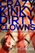 Crazy Kinky Dirty Clowns (Crazy Kinky Dirty Love, #4)