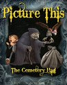 PICTURE THIS: The Cemetery Hag: ( SHORT STORY WITH A TWIST OF HUMOR )