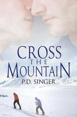 Cross the Mountain by P.D. Singer