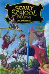 Scary School #4: Zillions of Zombies