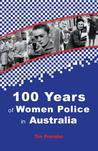 One Hundred Years of Women Police in Australia One Hundred Years of Women Police in Australia