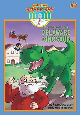 Santa Claus: Super Spy--The Case of the Delaware Dinosaur
