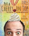 Put A Cherry On Top: The Secrets Of Creating An Artful Life