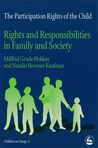 The Participation Rights of the Child: Rights and Responsibilities in Family and Society