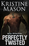 Perfectly Twisted (C.O.R.E. Above the Law, #1)
