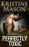 Perfectly Toxic (C.O.R.E. Above the Law, #2)