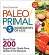 Paleo/Primal in 5 Ingredients or Less: More Than 200 Sugar-Free, Grain-Free, Gluten-Free Recipe