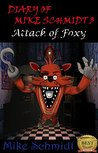Five Nights at Freddy's: Diary of Mike Schmidt 3: Attack of Foxy