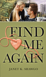 Find Me Again by Janet K. Shawgo