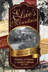 Elsie's Mountain: Memories of Palomar& Southern California 1897-1987