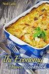 The Economy Driven Cookbook (Low Budget Cooking 1)