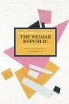 The German Left and the Weimar Republic: A Selection of Documents